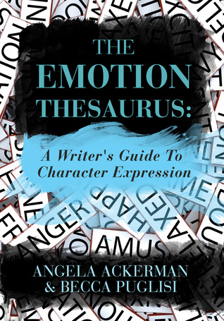 The Emotion Thesaurus by Ackerman and Puglisi