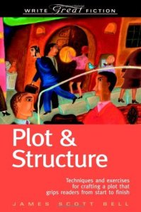 Book cover of James Scott Bell's Plot and Structure