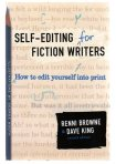 Self-editing for Fiction Writers by Browne & King