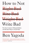 How Not to Write Bad by Ben Yagoda