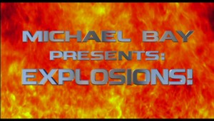 Michael Bay Presents Explosions
