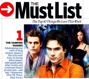 Just one of the times Entertainment Weekly put Vampire Diaries on its Must List.  I finally caved.